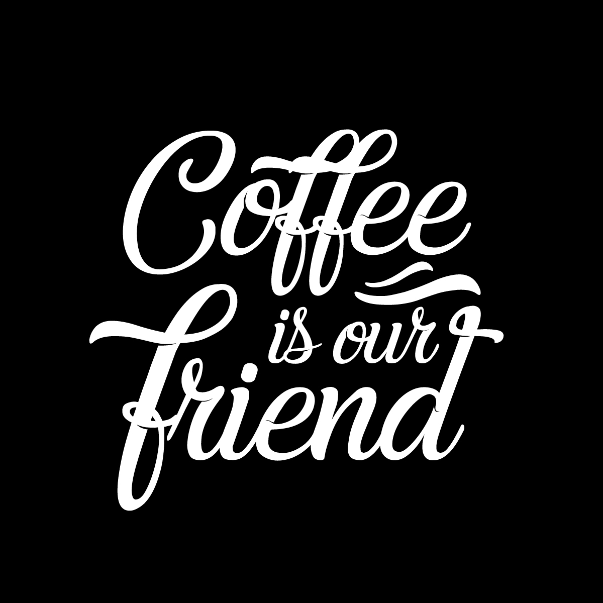 Coffee is our friend